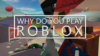 Why do you play Roblox? | A Roblox Documentary