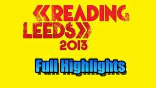 Reading And Leeds Fest 2013 Full Highlights