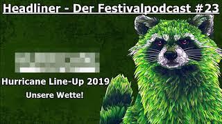 Headliner - Der Festivalpodcast #23 | Hurricane Line-Up 2019