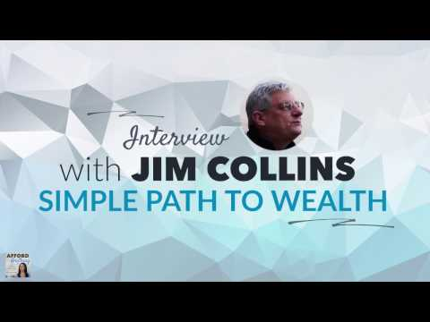 The Simple Path to Wealth, with Jim Collins | Afford Anything Podcast (Episode #31)