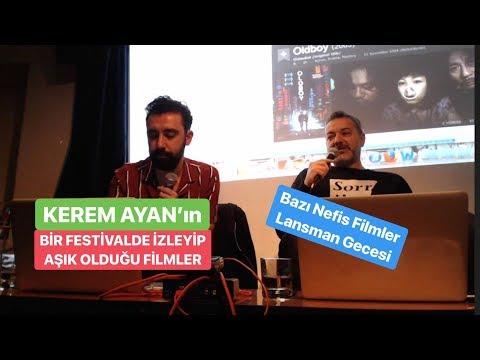 Kerem Ayan'ın Bir Festivalde İzleyip Aşık Olduğu Filmler - BAZI NEFİS FİLMLER Lansman Gecesi 2