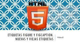 Curso HTML 5. figure figcaption y Nuevos elementos. Vídeo 5