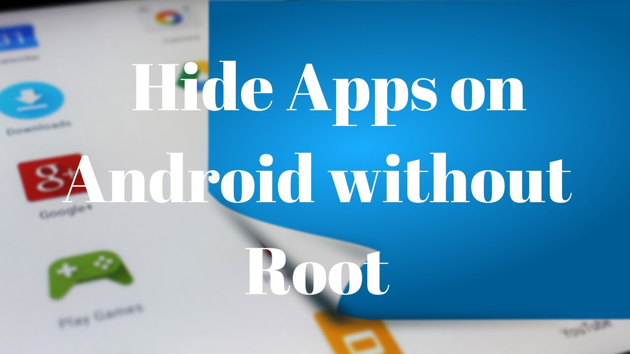 How to Hide Apps on Android without Root