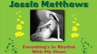 Jessie Matthews - Everything