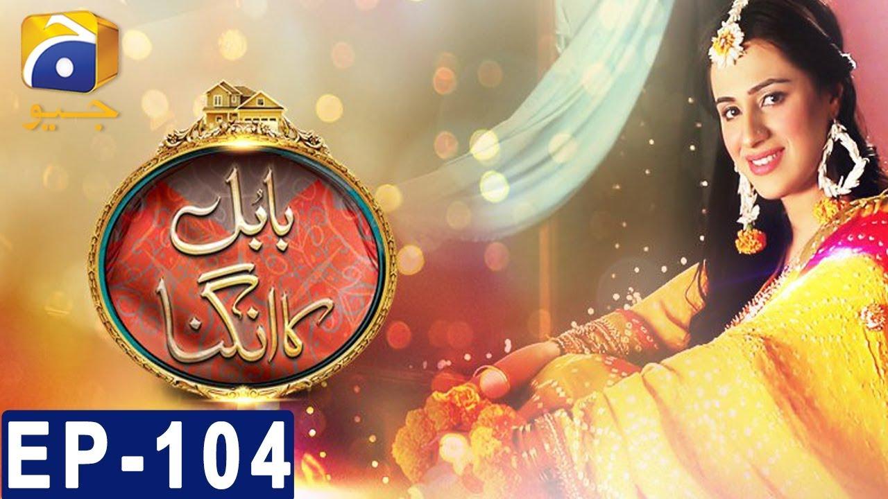 Babul Ka Angna - Episode 104  HAR PAL GEO Apr 10