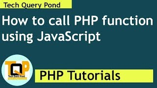 PHP Tutorials:How to call PHP function from javascript in php