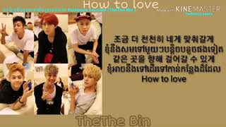 Beast ( 비스트 ) - How to Love [ Lyrics Khmer ]