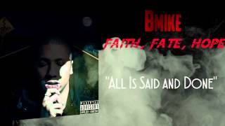 Bmike - All is said and done feat Madeleine Jayne, Chevy levett