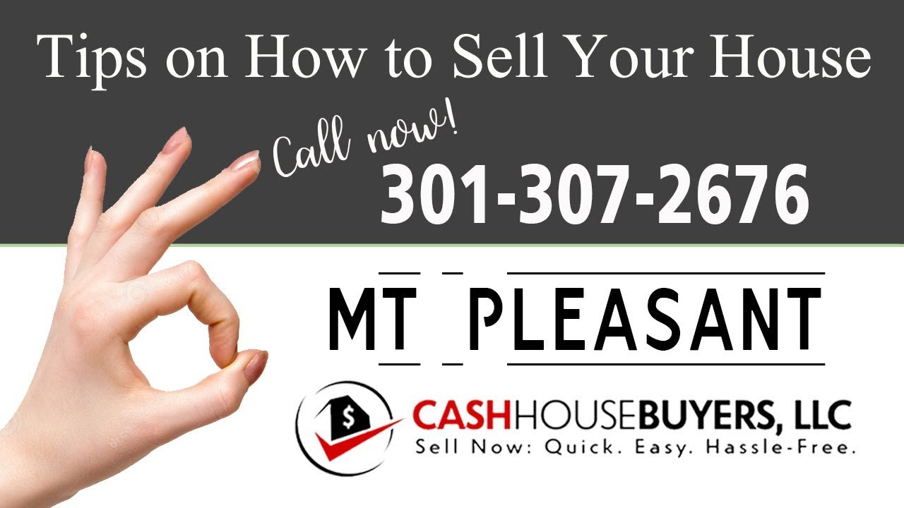 Tips Sell House Fast Mt Pleasant Washington DC | Call 3013072676 | We Buy Houses