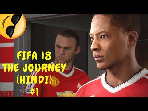 FIFA 18 THE JOURNEY - PART 1 (Walkthrough/Gameplay in HINDI)
