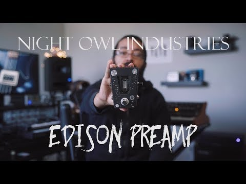 Night Owl Industries Edison Preamp BASS Review!