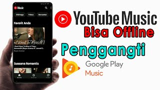 Download Mp3 Youtube Music Offline Pengganti Google Play Music