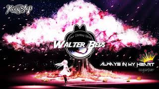 Walter Beds - Always in my Heart (KING STEP RELEASE)