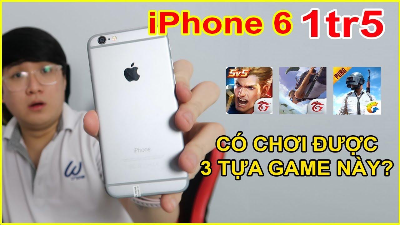 TEST GAME Apple iPhone 6 giá 1tr5. Ở 2020 Liên Quân, Pubg còn cân được? | MUA HÀNG ONLINE