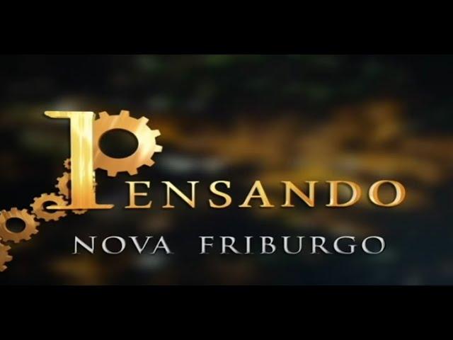 16-10-2020 - PENSANDO NOVA FRIBURGO - ANDRÉ MONTECHIARI, DR. LUIS FERNANDO E HUGO MORENO