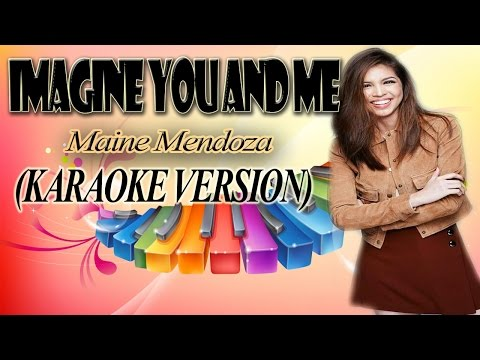 IMAGINE YOU AND ME - Maine Mendoza (KARAOKE VERSION)