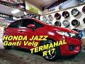 Honda Jazz Modifikasi Velg TERMAHAL Di ring 17 HSR WHEEL - Jadi Tambah Mewah Guys !!