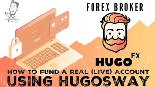 How to Fund a Real (Live) Account Using HugosWay | FxProNow | Forex Trading Tips