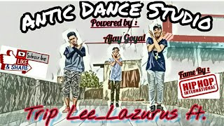 Trip Lee - Lazurus ft. || Hip Hop Dance Choreography by Ajay Goyal aka ajju|| Antic Dance Studio ||