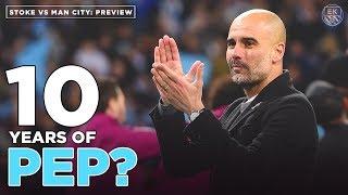 Download Video TEN YEARS OF PEP GUARDIOLA?   Stoke City vs Man City Preview MP3 3GP MP4