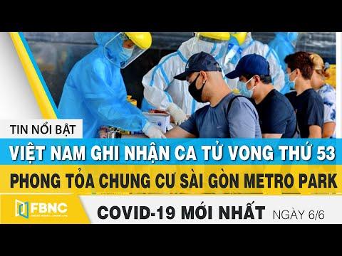 Tin tức Covid-19 mới nhất hôm nay 6/6 | Dich Virus Corona Việt Nam hôm nay | FBNC