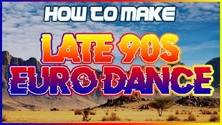 How to Make Late 90s Euro Dance