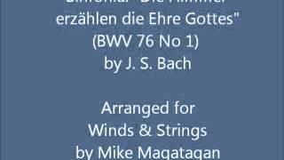 """Sinfonia: """"Die Himmel erzählen die Ehre Gottes"""" (BWV 76 No 1) for Winds & Strings"""