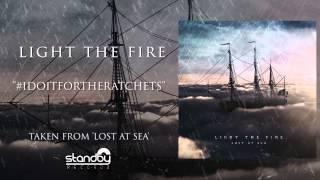 Light The Fire - #idoitfortheratchets [AUDIO]