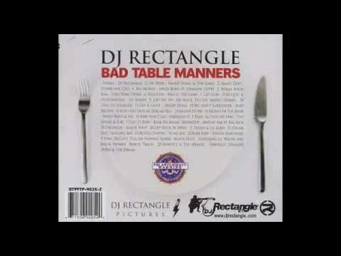 DJ Rectangle - Bad Table Manners [Part 7/8]