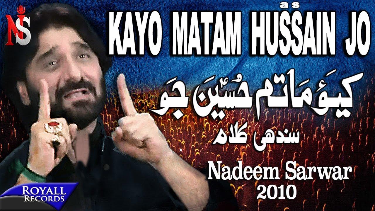 Nadeem Sarwar | Kayo Matam Hussain Jo | 2010