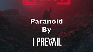 "I Prevail -  ""Paranoid"" Lyrics"
