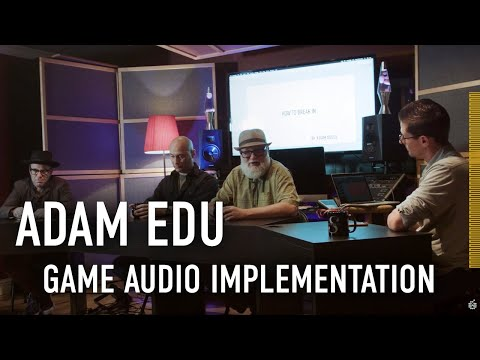 ADAM EDU | Game Audio Implementation