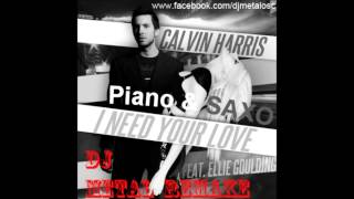 Calvin Harris - I Need Your Love (Instrumental Piano & Saxo Remake by DJ METAL) + Free Download