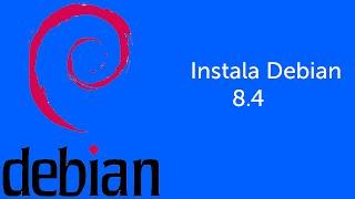 Instala DEBIAN 8.4 Linux con entorno grafico y escritorio