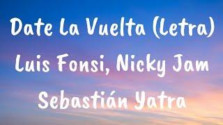 Luis Fonsi, Sebastian Yatra, Nicky Jam - Date La Vuelta