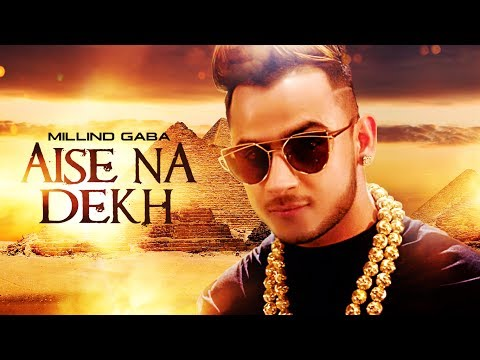 AISE NA DEKH LYRICS – Millind Gaba | New Song 2016  song lyrics