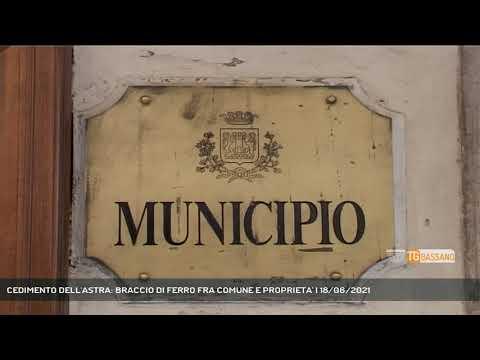 CEDIMENTO DELL'ASTRA: BRACCIO DI FERRO FRA COMUNE E PROPRIETA'   18/06/2021