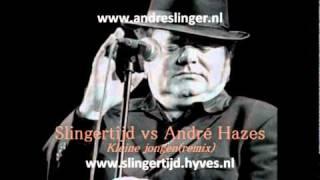 Slingertijd vs André Hazes - Kleine jongen(remix)