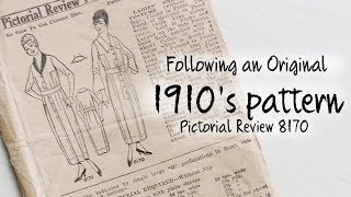 Following a 1910's Dress Pattern : Sewing through the Decades