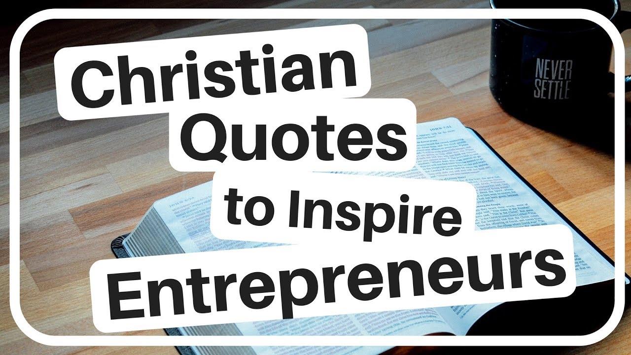 10 Christian Quotes To Inspire Entrepreneurs Youtube