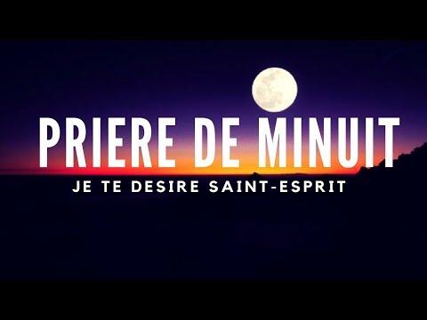 20 MN DE PRIERE DE MINUIT - JE TE  DESIRE SAINT-ESPRIT