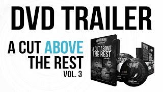 A CUT ABOVE THE REST VOL 3 | DVD TRAILER | WWW.TIMELESSBARBERS.COM