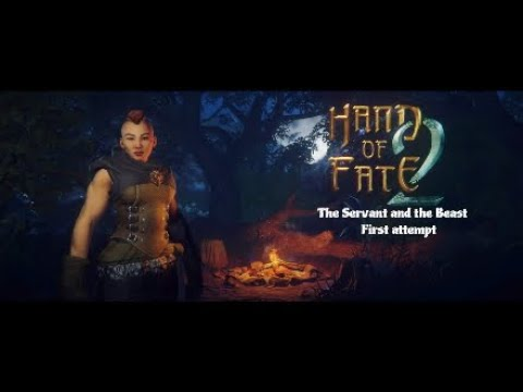 Hand of Fate 2 Part 8: The Servant and the Beast, first attempt