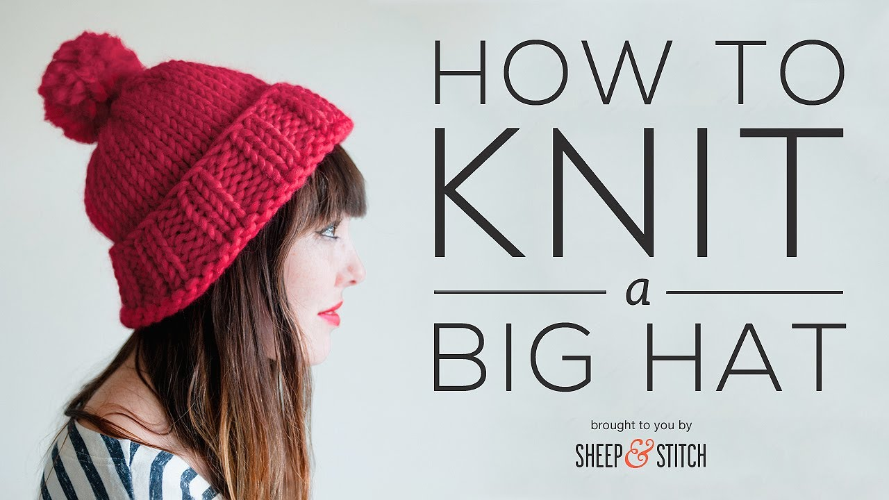 How To Knit A Pattern : How to Knit a Big Hat - Part 1 - YouTube