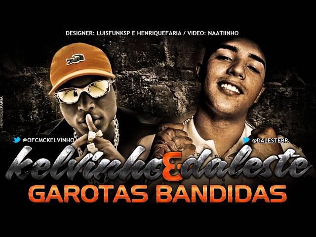 MC KELVINHO E MC DALESTE - GAROTAS BANDIDAS (DJ WILTON) Travel Video
