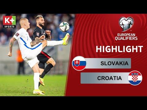 SLOVAKIA - CROATIA: KHOẢNH KHẮC QUYẾT ĐỊNH TRẬN ĐẤU  | VÒNG LOẠI WORLD CUP 2022 CHÂU ÂU
