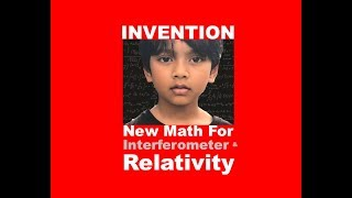 Invention: New Math for Interferometer & Relativity