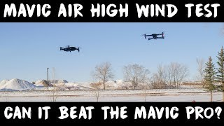Mavic Air High Wind Test | Can it beat the Mavic Pro???