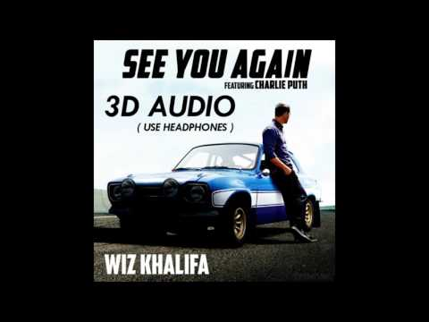 [3D AUDIO] Wiz Khalifa Ft. Charlie Puth - See You Again (USE HEADPHONES!!!)
