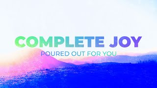 Complete Joy - Poured Out for You